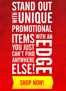 STAND OUT with UNIQUE PROMOTIONAL ITEMS